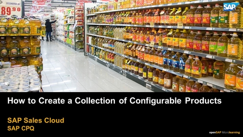 Thumbnail for entry How to Create a Collection of Configurable Products - SAP CPQ