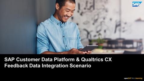 Thumbnail for entry SAP Customer Data Platform & Qualtrics CX  Feedback Data Integration