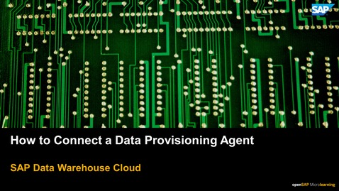 Thumbnail for entry How to Connect a Data Provisioning Agent - SAP Data Warehouse Cloud