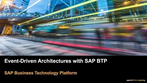 Thumbnail for entry Event-Driven Architectures with SAP BTP - SAP Business Technology Platform