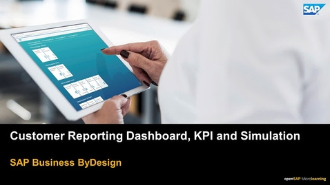 Thumbnail for entry Customer Reporting Dashboard, KPI and Simulation - SAP Business ByDesign