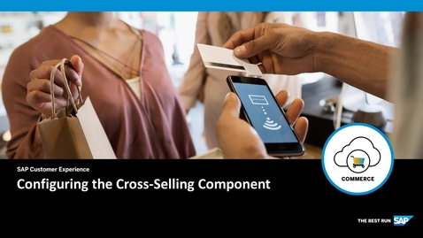 Thumbnail for entry Configuring the Cross-Selling Component -  SAP Commerce