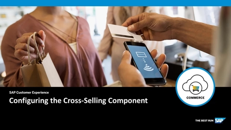 Thumbnail for entry [ARCHIVED] Configuring the Cross-Selling Component -  SAP Commerce