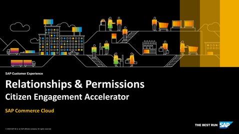 Thumbnail for entry Relationships & Permissions - SAP Commerce Cloud - Citizen Engagement Accelerator