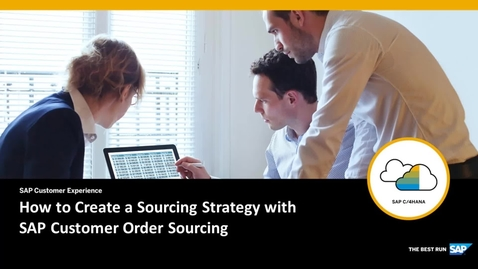 Thumbnail for entry How to Create a Sourcing Strategy with SAP Customer Order Sourcing