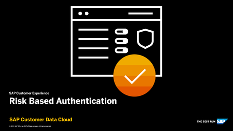 Thumbnail for entry Risk Based Authentication - SAP Customer Identity