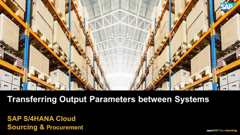 Thumbnail for entry Transferring Output Parameters between Systems - SAP S/4HANA Cloud Procurement