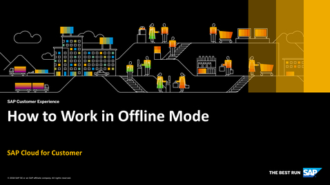 Thumbnail for entry How to Work in Offline Mode - SAP Cloud for Customer