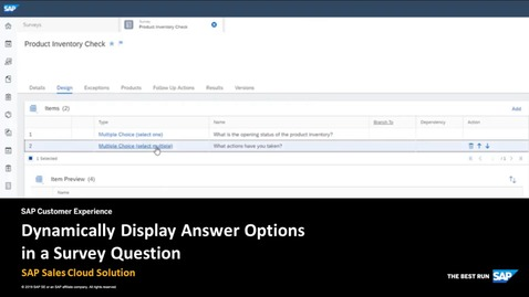 Thumbnail for entry Dynamically Display Answer Options in a Survey Question - SAP Sales Cloud Solution
