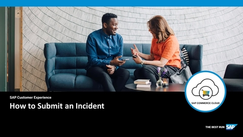 Thumbnail for entry [ARCHIVED] How to Submit an Incident - SAP Commerce Cloud