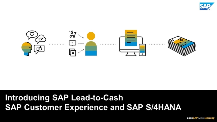 Introducing SAP Lead to Cash in SAP Customer Experience and SAP S/4HANA