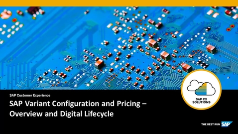 Thumbnail for entry SAP Variant Configuration and Pricing – Overview and Digital Lifecycle