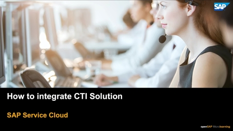 Thumbnail for entry How to Set Up CTI Integration - SAP Service Cloud