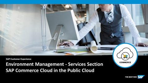 Thumbnail for entry Environment Management - Services Section - SAP Commerce Cloud