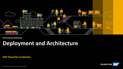 Thumbnail for entry Deployment and Architecture - SAP Cloud for Customer