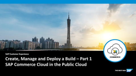 Thumbnail for entry Create, Manage and Deploy a Build - Part 1 - SAP Commerce Cloud