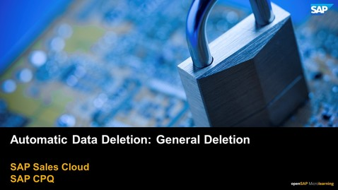Thumbnail for entry Auto Data Deletion: General Deletion - SAP CPQ