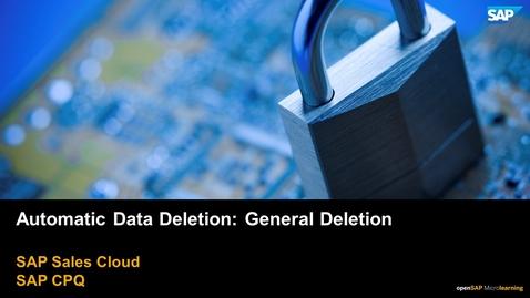 Thumbnail for entry Auto Data Deletion: General Deletion - SAP CPQ