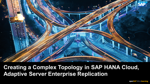 Thumbnail for entry Creating a Complex Topology with One Route in SAP HANA Cloud - Adaptive Server Enterprise Replication