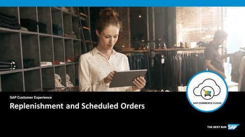 Thumbnail for entry Replenishment and Scheduled Orders - SAP Commerce Cloud