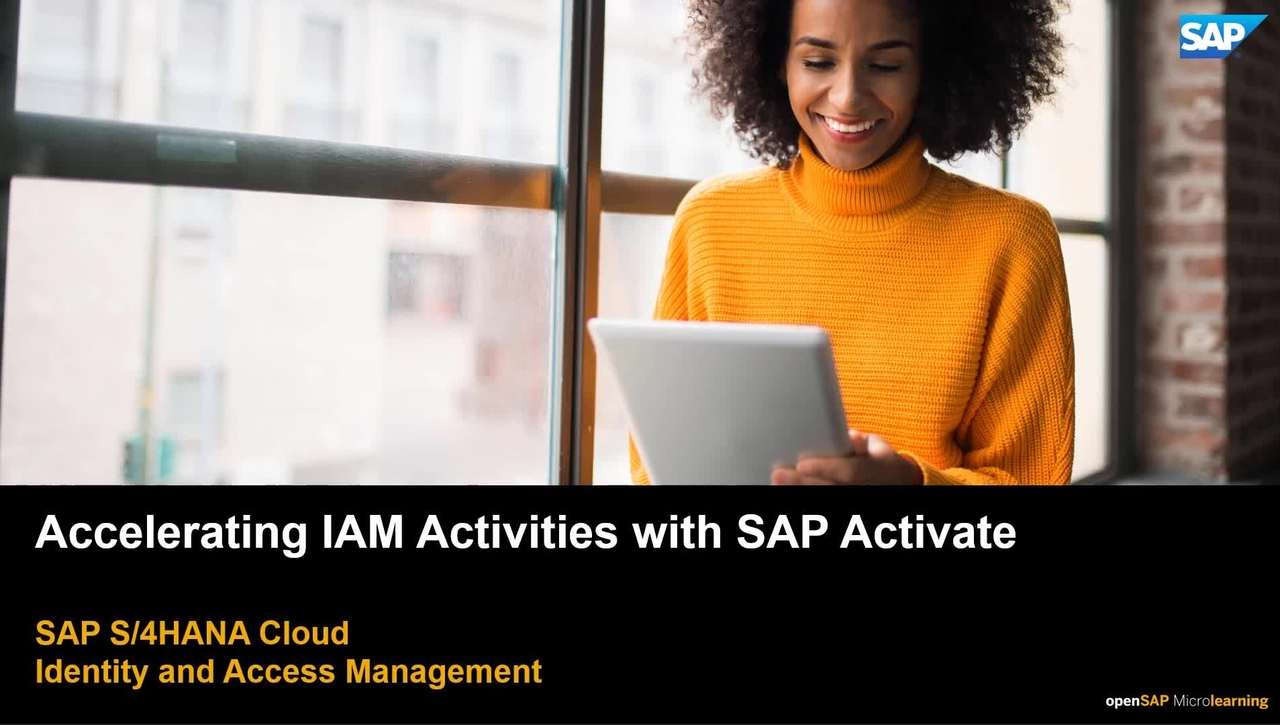 Accelerating IAM Activities with SAP Activate - S/4HANA Technology