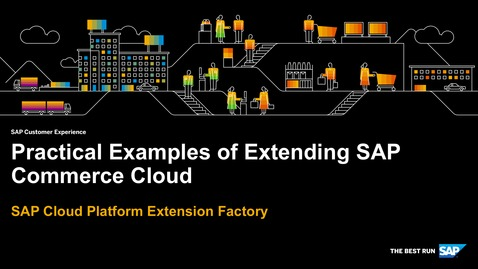 Thumbnail for entry Practical Examples of Extending SAP Commerce Cloud - SAP Cloud Platform Kyma Runtime