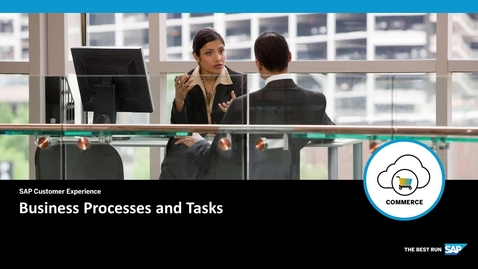 Thumbnail for entry Business Processes and Tasks - SAP Commerce Cloud