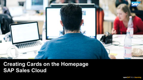 Thumbnail for entry Creating Cards on the Homepage – SAP Sales Cloud