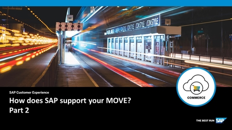 Thumbnail for entry How does SAP support your MOVE Part 2 - SAP Commerce Cloud