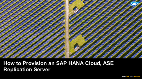 Thumbnail for entry How to Provision an SAP HANA Cloud, SAP Adaptive Server Enterprise replication