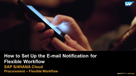 Thumbnail for entry How to Set Up the E-mail Notification for Flexible Workflow - SAP S/4HANA Cloud