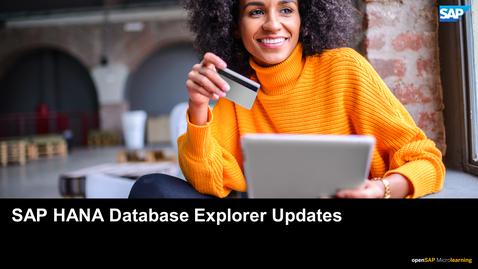 Thumbnail for entry SAP HANA Database Explorer Updates - SAP HANA Cloud