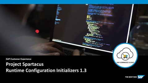 Thumbnail for entry Runtime Configuration Initializers 1.3 - SAP Commerce Cloud