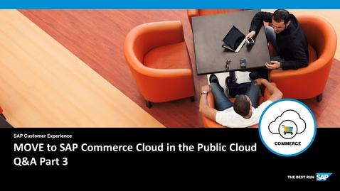 Thumbnail for entry MOVE to SAP Commerce Cloud in the Public Cloud - Q&A Part 3