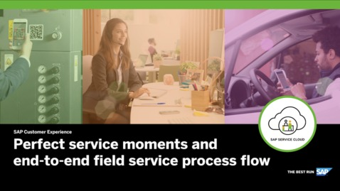 Thumbnail for entry Perfect Service Moments and End-to-end Field Service Process Flow - SAP Service Cloud