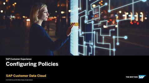 Thumbnail for entry Configuring Policies - SAP Customer Data Cloud