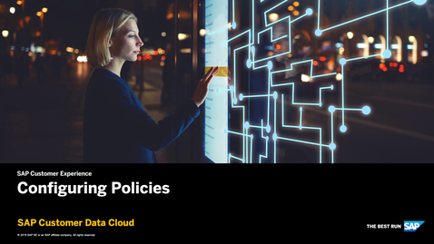 Thumbnail for entry Configuring Policies - SAP Customer Data Cloud