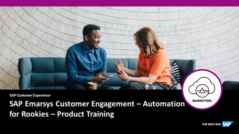 Thumbnail for entry SAP Emarsys Customer Engagement: Automation for Rookies – Product Training - Webcast