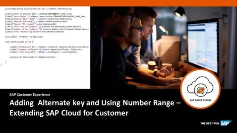 Thumbnail for entry Adding Alternate Key and Using Number Range - Extending SAP Cloud for Customer