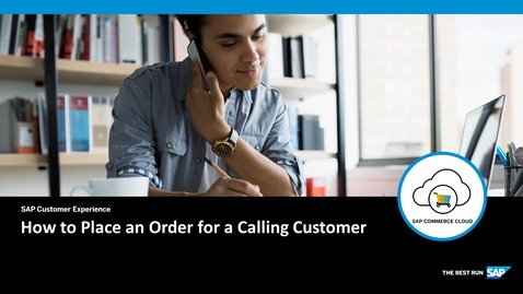 How to Place an Order for a Calling Customer - SAP Commerce Cloud