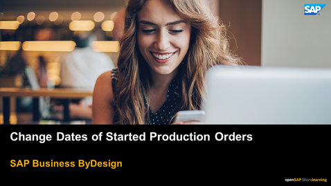 Thumbnail for entry Change Dates of Started Production Orders - SAP Business ByDesign