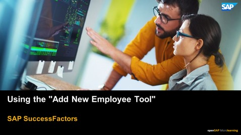 """Thumbnail for entry Using the """"Add New Employee Tool"""" - SAP SuccessFactors"""