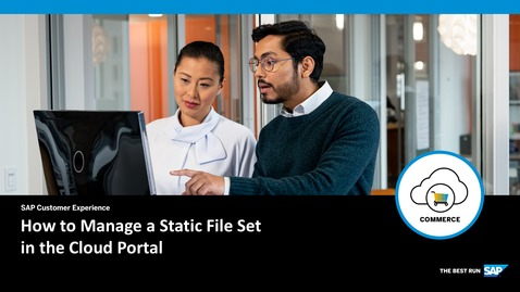 Thumbnail for entry How to Manage a Static File Set in the Cloud Portal - SAP Commerce Cloud