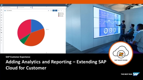 Thumbnail for entry Adding Analytics and Reporting - Extending SAP Cloud for Customer