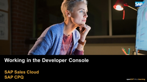 Thumbnail for entry Working in the Developer Console - SAP CPQ