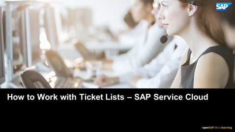 Thumbnail for entry How to Work with Ticket Lists - SAP Service Cloud