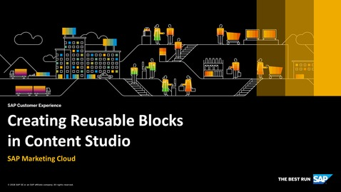 Thumbnail for entry Creating Reusable Blocks in Content Studio - SAP Marketing Cloud