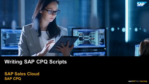 Thumbnail for entry Writing CPQ Scripts - SAP CPQ