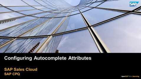 Thumbnail for entry Configuring Autocomplete Attributes - SAP CPQ