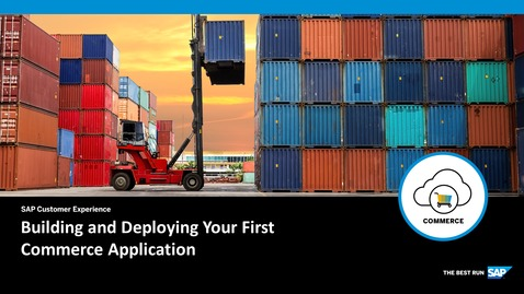 Thumbnail for entry Building and Deploying Your First Commerce Application- SAP Commerce Cloud